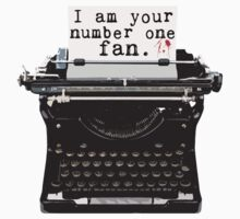 I Am Your Number One Fan by sjdesigns