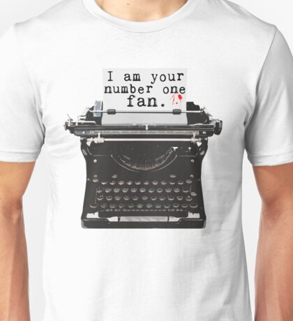 I Am Your Number One Fan Unisex T-Shirt