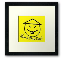 Have a Nice Day! Framed Print