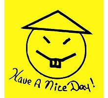 Have a Nice Day! Photographic Print