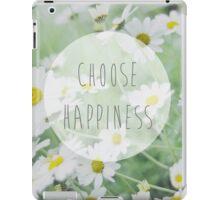 Choose happiness iPad Case/Skin