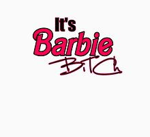its barbie bitch! Womens Fitted T-Shirt