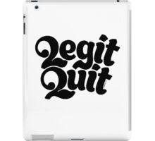 2Legit 2Quit iPad Case/Skin