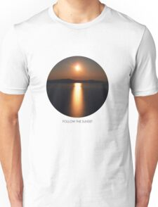 Follow the Sunset! Unisex T-Shirt