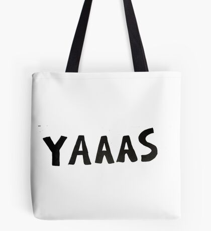 yaaas  Tote Bag