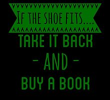 If The Shoe Fits... Take It Back And Buy A Book  by Troxbled