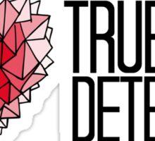 I love True Detective Sticker
