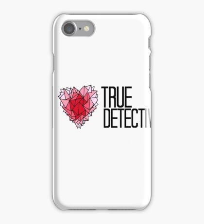 I love True Detective iPhone Case/Skin