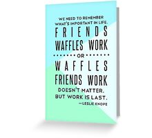 Parks and Recreation- Friends, Waffles, Work Greeting Card