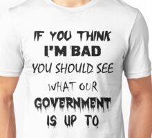If You Think I'm Bad Unisex T-Shirt