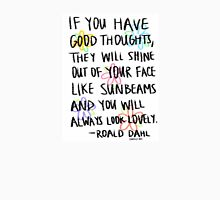 Roald Dahl- If You Have Good Thoughts Unisex T-Shirt