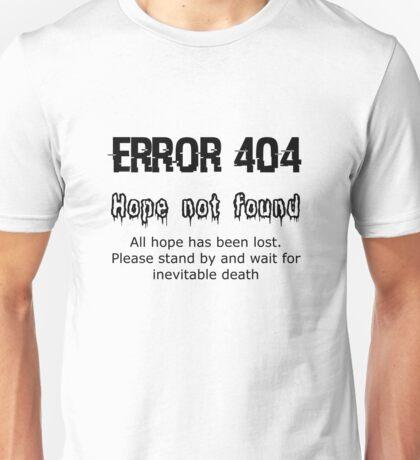 Error 404 Hope Not Found Unisex T-Shirt