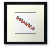 #NAME? Framed Print