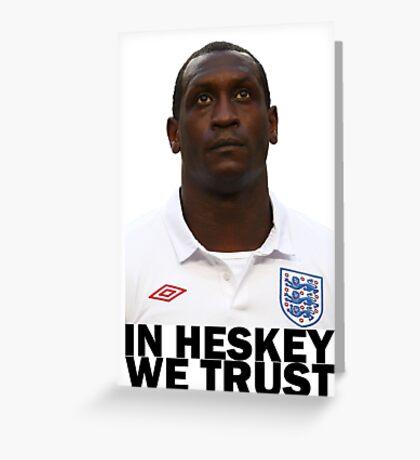 In HESKEY we trust - ENGLAND FOOTBALL Greeting Card