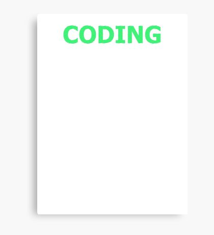 CODING - It's Just Typing, Right? Canvas Print
