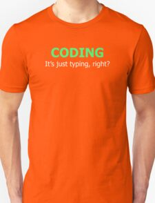 CODING - It's Just Typing, Right? T-Shirt