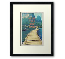 Blaze your own trail Framed Print