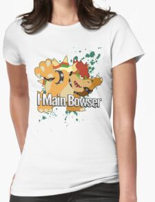 I Main Bowser - Super Smash Bros. Womens Fitted T-Shirt