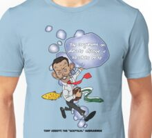 "Tony Abbott: The ""Sceptical"" Submariner Unisex T-Shirt"