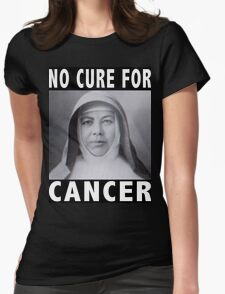 No Cure For Cancer T-Shirt
