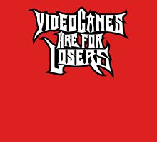 Video Games Are For Losers Unisex T-Shirt