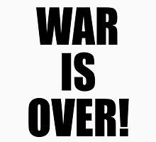 WAR IS OVER! Unisex T-Shirt