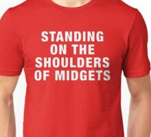 Standing on the shoulders of midgets T-Shirt