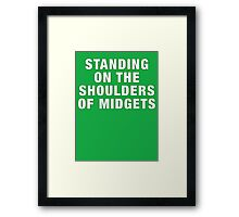 Standing on the shoulders of midgets Framed Print