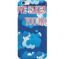 cloud art - Love takes you high iPhone Case/Skin