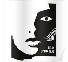Belly Up For Days Poster