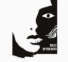 Belly Up For Days Unisex T-Shirt