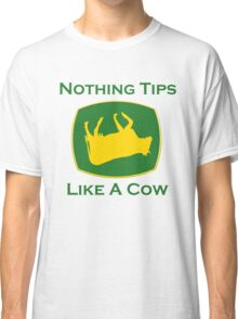 Nothing Tips Like A Cow Classic T-Shirt