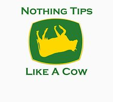 Nothing Tips Like A Cow Unisex T-Shirt