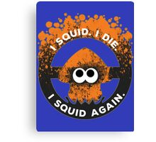 I Squid. I Die. I Squid Again. Canvas Print