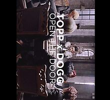 Topp Dogg - Open the Door by PaolaAzeneth