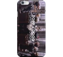 Topp Dogg - Open the Door iPhone Case/Skin