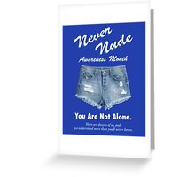 Never Nude Awareness Month - Arrested Development Greeting Card