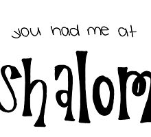 You Had Me At Shalom  by alexavec