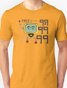 FREE for only 9999.99 Unisex T-Shirt