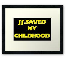JJ Saved My Childhood Framed Print