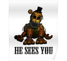 Golden freddy He Sees You - FNAF Poster