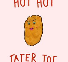 HOT HOT TATER TOT (Girl Version) by slugspoon