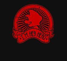 Im her hero  Unisex T-Shirt