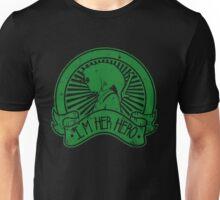 Im her hero 2 Unisex T-Shirt