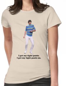Tight Pants Womens Fitted T-Shirt