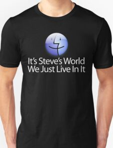 It's Steve's World - We Just Live In It - White Text T-Shirt