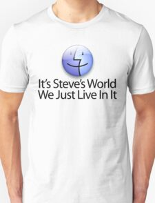 It's Steve's World - We Just Live In It - Black Text T-Shirt