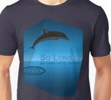 """""""So Long and Thanks for All the Fish"""" Unisex T-Shirt"""