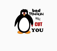 Bad Penguin will cut you. Unisex T-Shirt