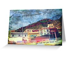 do you remember the day you told me you loved me? Greeting Card
